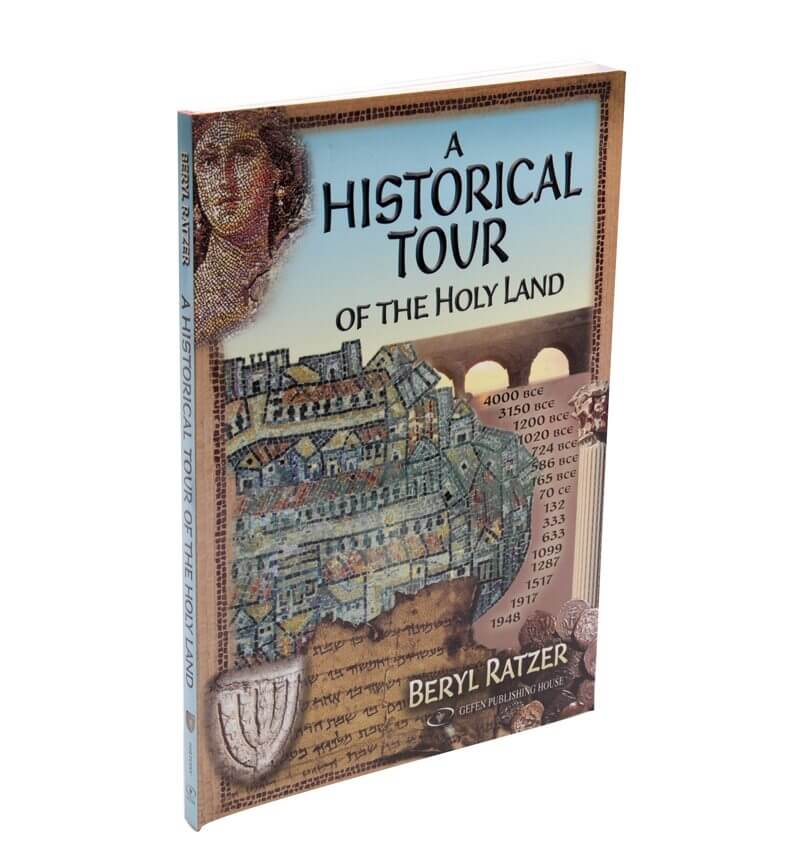 A Historical Tour Of The Holyland By Beryl Ratzer